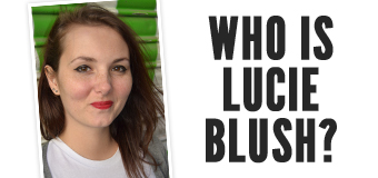 Who Is Lucie Blush?